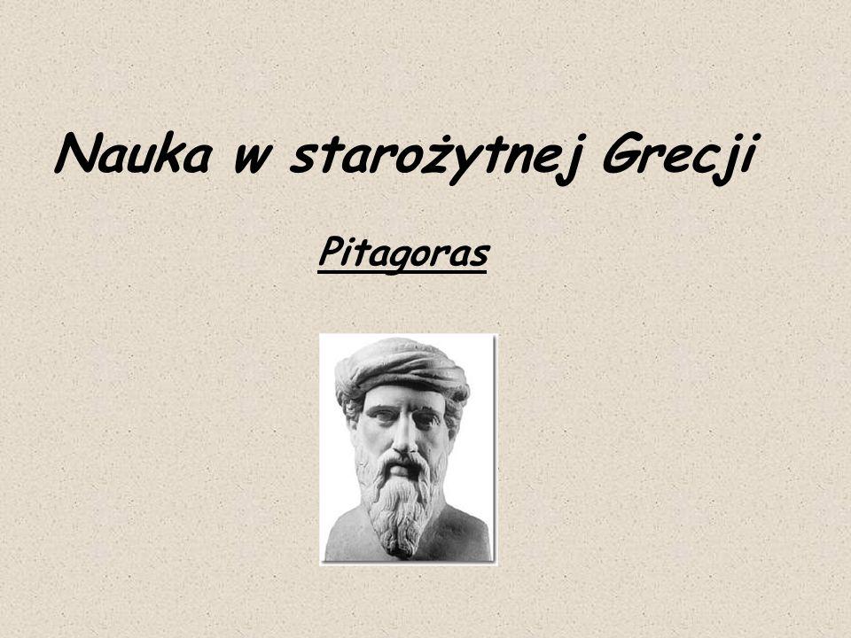 Informacje biograficzne Pitagoras (ok.572-497 p.n.e), filozof grecki.