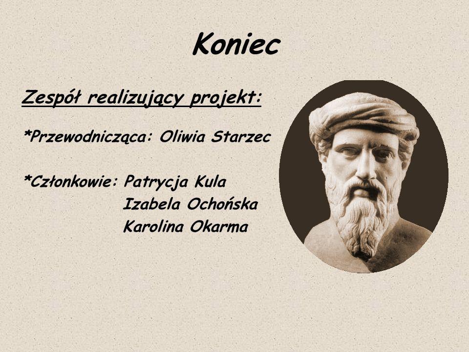 Zespół realizujący projekt: *Przewodnicząca: Oliwia Starzec *Członkowie: Patrycja Kula Izabela Ochońska Karolina Okarma