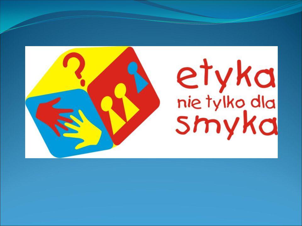 Etyka nie tylko dla smyka W roku szkolnym 2014/2015 nasza szkoła jako jedna z 20 szkół województwa łódzkiego bierze udział w realizacji pilotażu projektu Etyka nie tylko dla smyka .