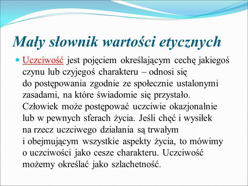 Mały słownik wartości etycznych Wytrwałość definiowana jest przez słownik języka polskiego jako cierpliwe, konsekwentne dążenie do celu.