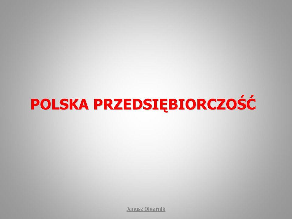 POLSKA PRZEDSIĘBIORCZOŚĆ Janusz Olearnik