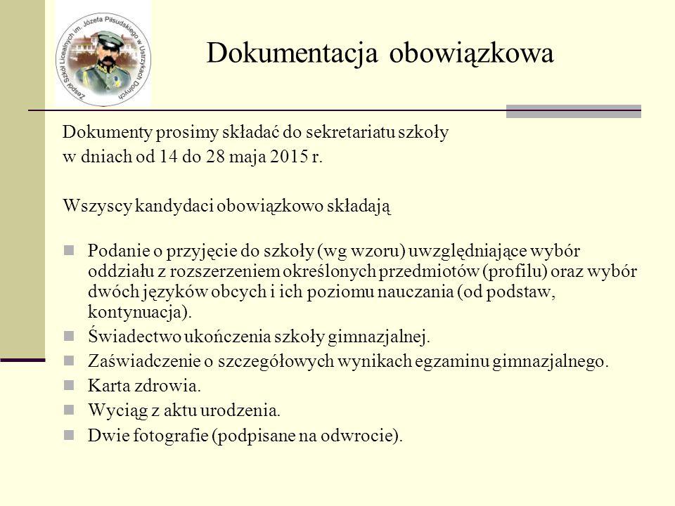 Dokumenty prosimy składać do sekretariatu szkoły w dniach od 14 do 28 maja 2015 r.