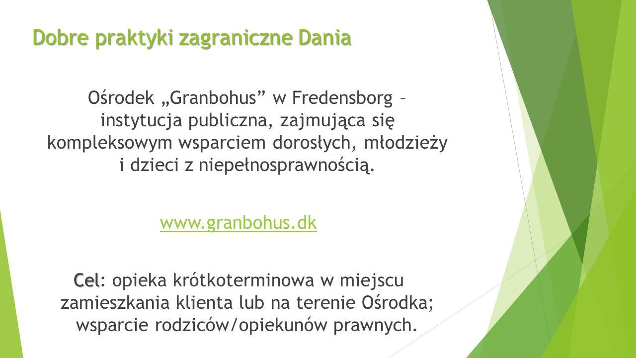 """Dobre praktyki zagraniczne Dania Ośrodek """"Granbohus w Fredensborg – instytucja publiczna, zajmująca się kompleksowym wsparciem dorosłych, młodzieży i dzieci z niepełnosprawnością."""