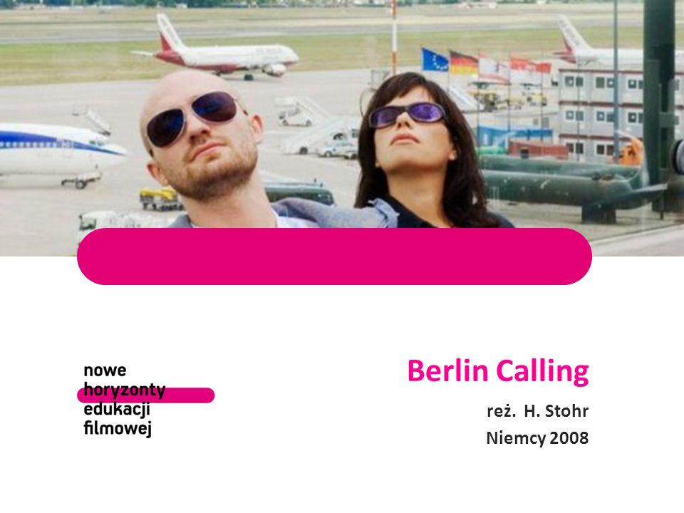 Berlin Calling reż. H. Stohr Niemcy 2008