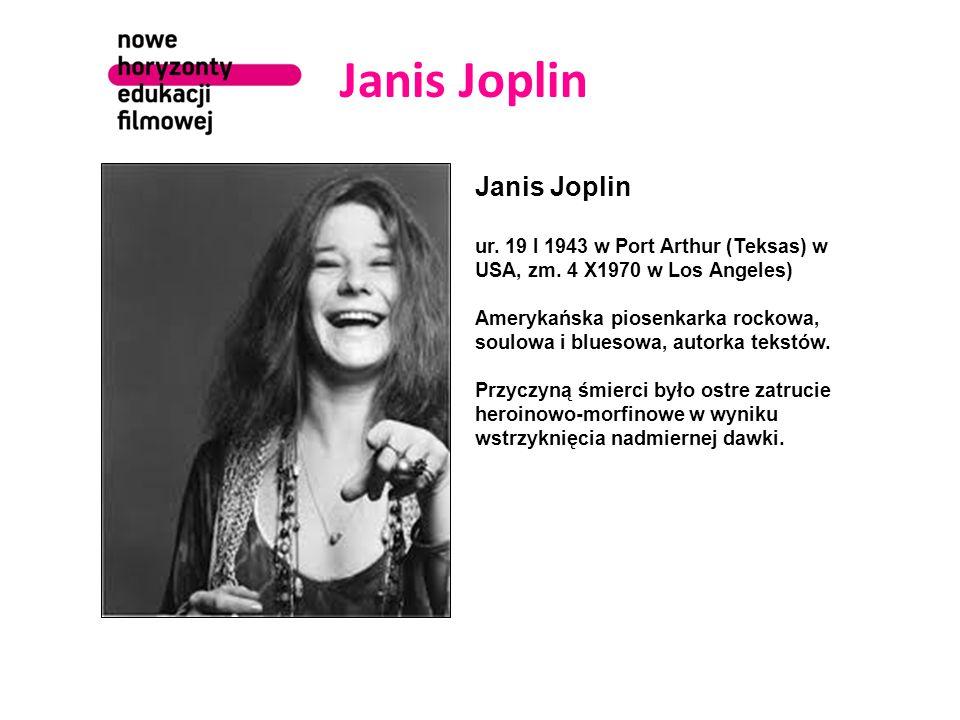 Janis Joplin ur. 19 I 1943 w Port Arthur (Teksas) w USA, zm.