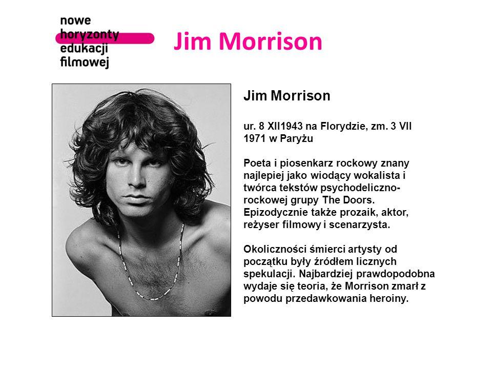 Jim Morrison ur. 8 XII1943 na Florydzie, zm.