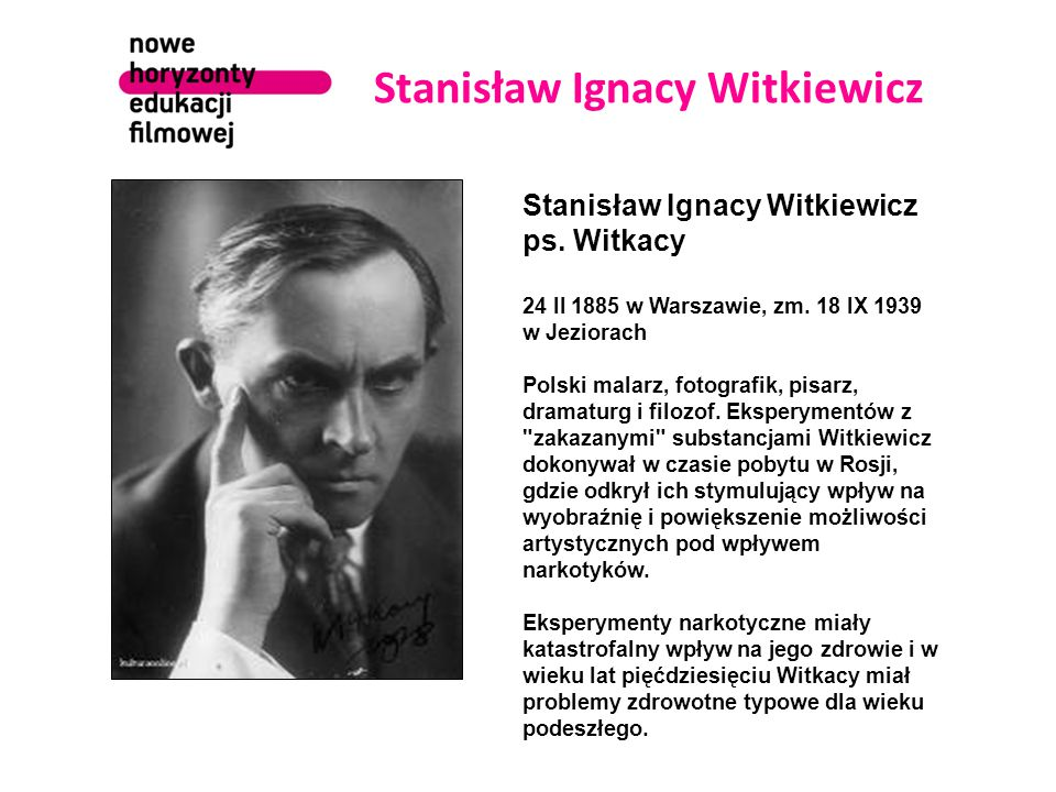 Stanisław Ignacy Witkiewicz ps. Witkacy 24 II 1885 w Warszawie, zm.