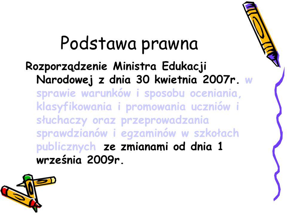 Podstawa prawna Rozporządzenie Ministra Edukacji Narodowej z dnia 30 kwietnia 2007r.