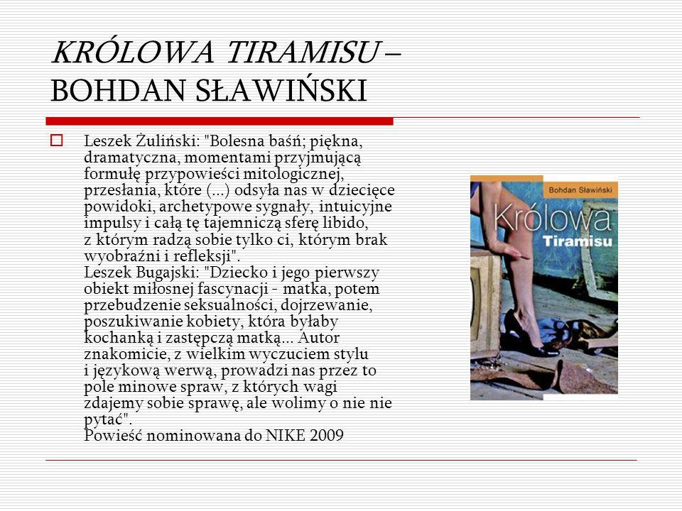 KRÓLOWA TIRAMISU – BOHDAN SŁAWIŃSKI  Leszek Żuliński: