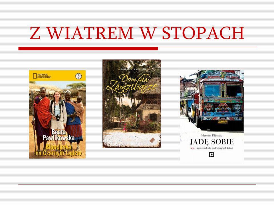 Z WIATREM W STOPACH