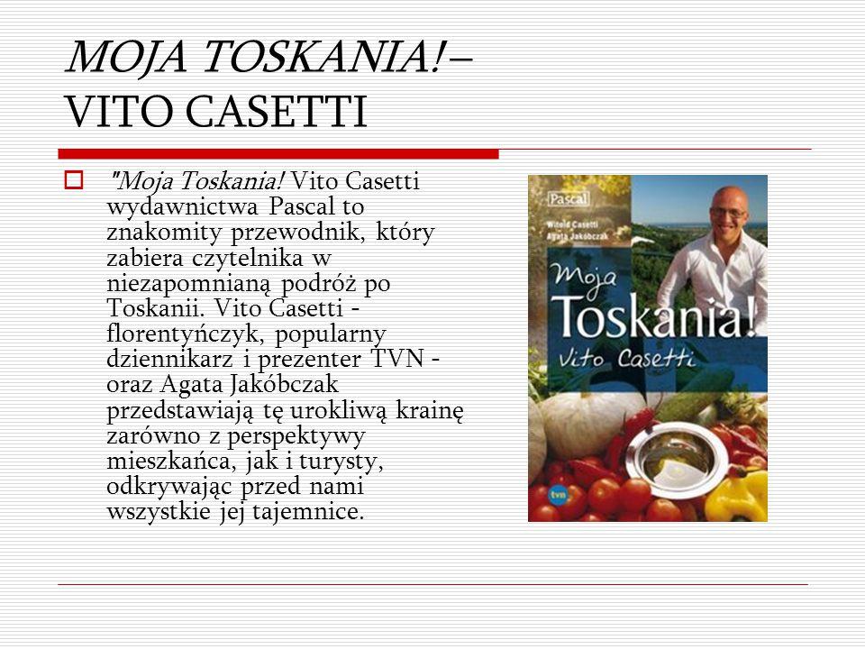 MOJA TOSKANIA! – VITO CASETTI 