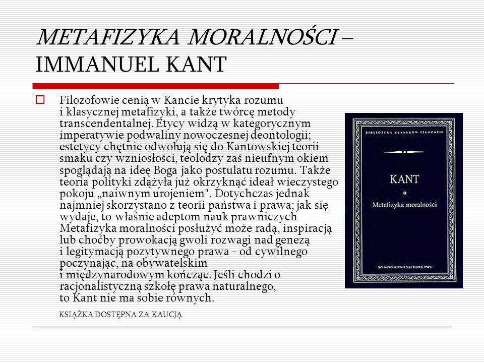 METAFIZYKA MORALNOŚCI – IMMANUEL KANT  Filozofowie cenią w Kancie krytyka rozumu i klasycznej metafizyki, a także twórcę metody transcendentalnej. Et