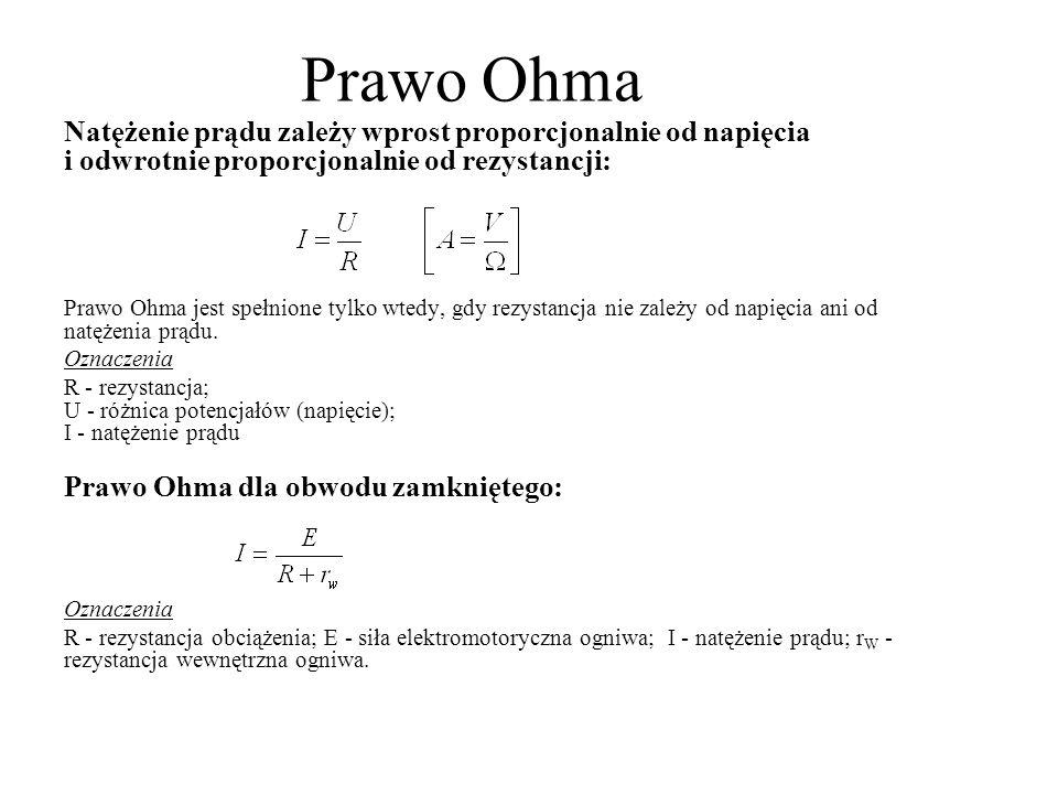 Prawo Ohma Natężenie prądu zależy wprost proporcjonalnie od napięcia i odwrotnie proporcjonalnie od rezystancji: Prawo Ohma jest spełnione tylko wtedy