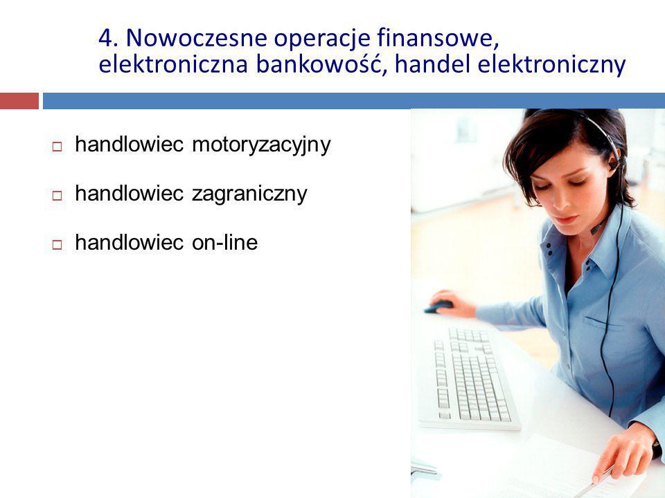  handlowiec motoryzacyjny  handlowiec zagraniczny  handlowiec on-line 4.
