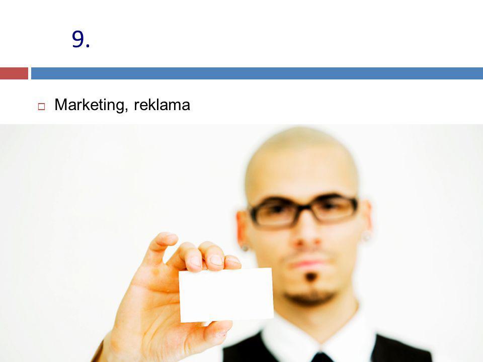  Marketing, reklama 9.