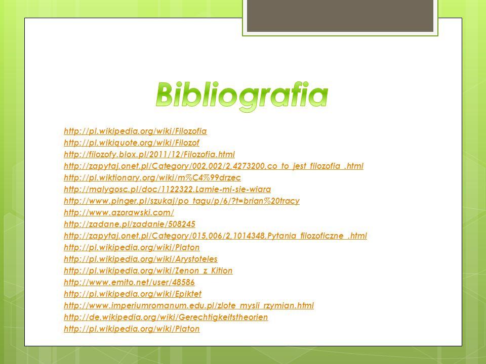 http://pl.wikipedia.org/wiki/Filozofia http://pl.wikiquote.org/wiki/Filozof http://filozofy.blox.pl/2011/12/Filozofia.html http://zapytaj.onet.pl/Cate