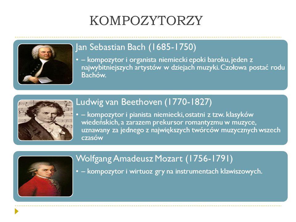 KOMPOZYTORZY Jan Sebastian Bach (1685-1750) – kompozytor i organista niemiecki epoki baroku, jeden z najwybitniejszych artystów w dziejach muzyki. Czo