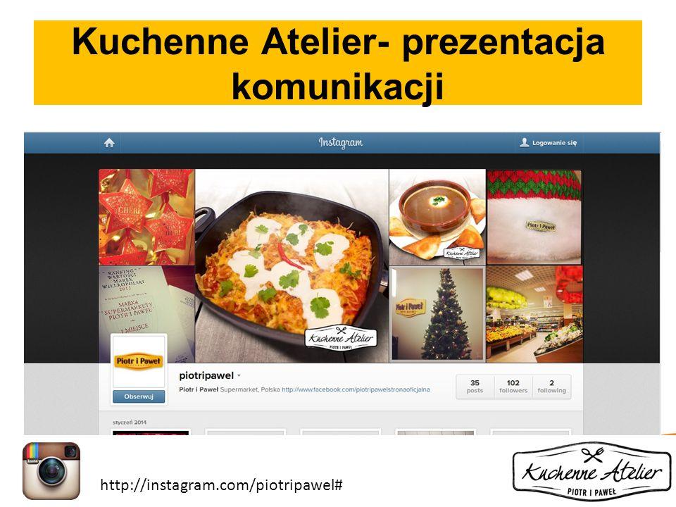 Kuchenne Atelier- prezentacja komunikacji http://instagram.com/piotripawel#