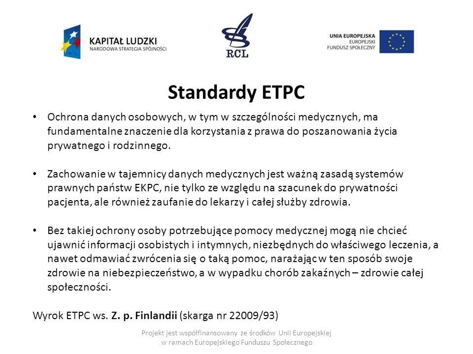 Projekt jest współfinansowany ze środków Unii Europejskiej w ramach Europejskiego Funduszu Społecznego Standardy ETPC Ochrona danych osobowych, w tym