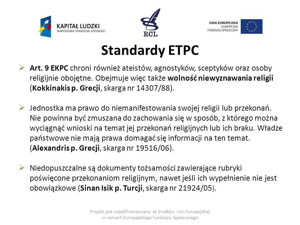 Projekt jest współfinansowany ze środków Unii Europejskiej w ramach Europejskiego Funduszu Społecznego  Art. 9 EKPC chroni również ateistów, agnostyk