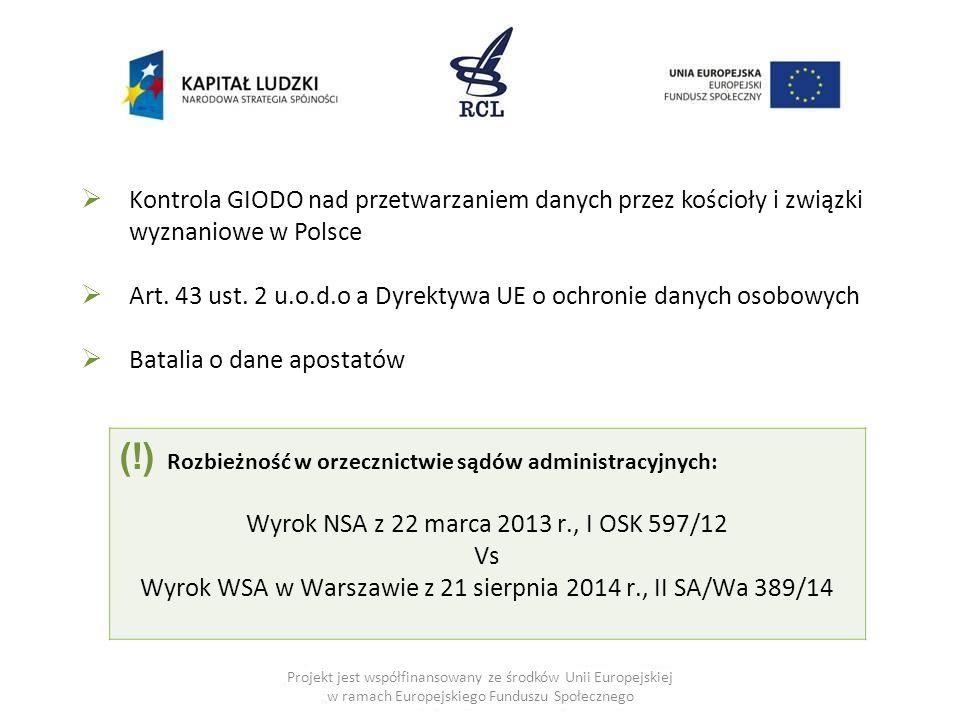 Projekt jest współfinansowany ze środków Unii Europejskiej w ramach Europejskiego Funduszu Społecznego  Kontrola GIODO nad przetwarzaniem danych przez kościoły i związki wyznaniowe w Polsce  Art.
