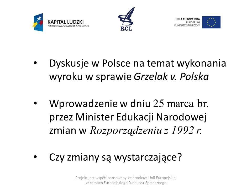 Projekt jest współfinansowany ze środków Unii Europejskiej w ramach Europejskiego Funduszu Społecznego Dyskusje w Polsce na temat wykonania wyroku w s