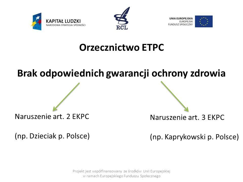Projekt jest współfinansowany ze środków Unii Europejskiej w ramach Europejskiego Funduszu Społecznego Orzecznictwo ETPC Brak odpowiednich gwarancji o
