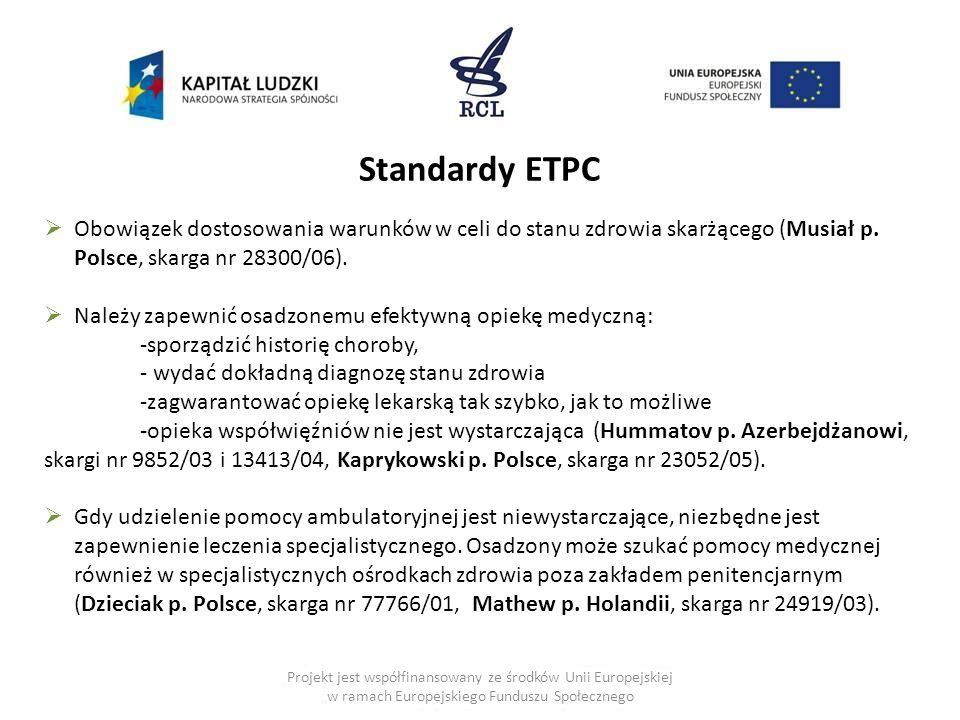 Projekt jest współfinansowany ze środków Unii Europejskiej w ramach Europejskiego Funduszu Społecznego  Obowiązek dostosowania warunków w celi do sta
