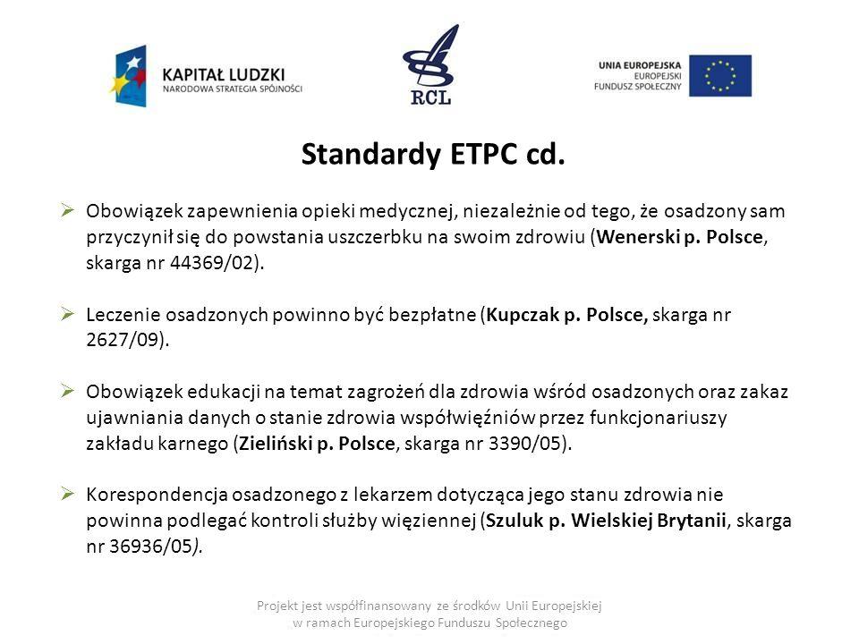 Projekt jest współfinansowany ze środków Unii Europejskiej w ramach Europejskiego Funduszu Społecznego Gdzie należy szukać standardów dotyczących ochrony danych osobowych związanych z ochroną zdrowia.