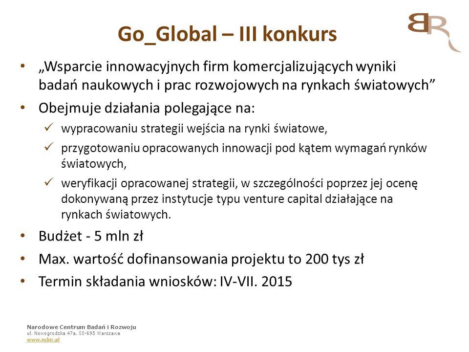"""Go_Global – III konkurs """"Wsparcie innowacyjnych firm komercjalizujących wyniki badań naukowych i prac rozwojowych na rynkach światowych"""" Obejmuje dzia"""