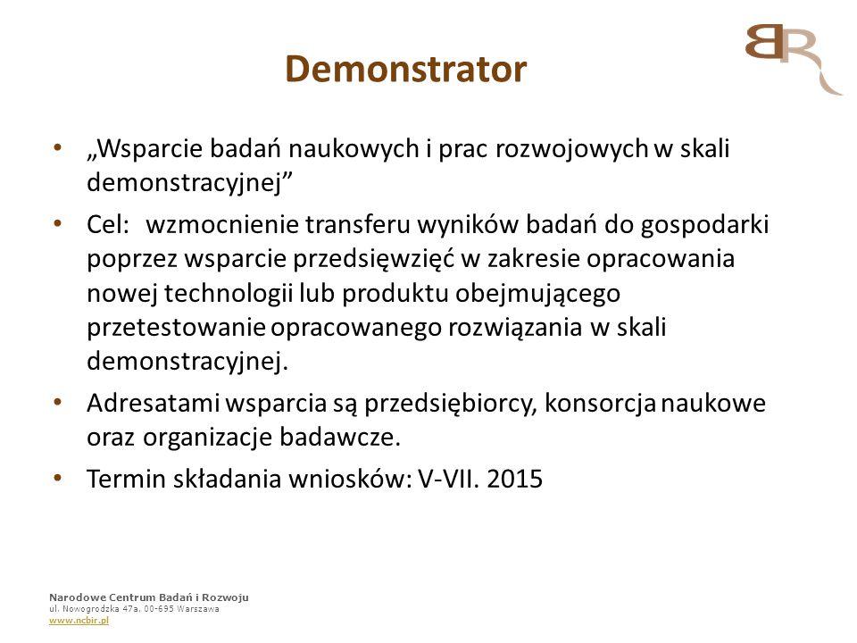 """Demonstrator """"Wsparcie badań naukowych i prac rozwojowych w skali demonstracyjnej"""" Cel:wzmocnienie transferu wyników badań do gospodarki poprzez wspar"""