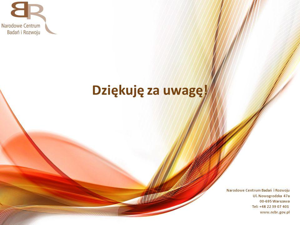 Dziękuję za uwagę! Narodowe Centrum Badań i Rozwoju Ul. Nowogrodzka 47a 00-695 Warszawa Tel: +48 22 39 07 401 www.ncbr.gov.pl