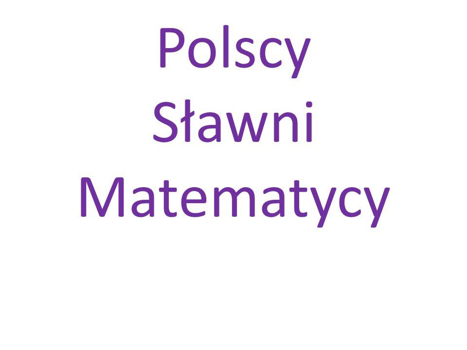 Polscy Sławni Matematycy