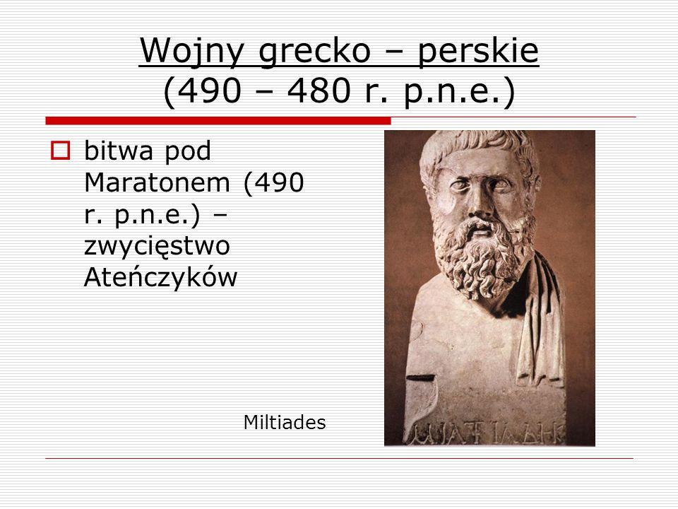 Wojny grecko – perskie (490 – 480 r.p.n.e.)  bitwa pod Maratonem (490 r.