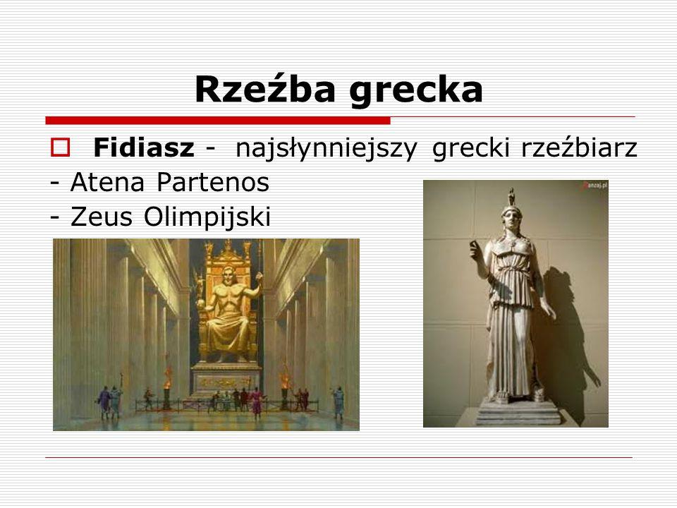 Rzeźba grecka  Fidiasz - najsłynniejszy grecki rzeźbiarz - Atena Partenos - Zeus Olimpijski