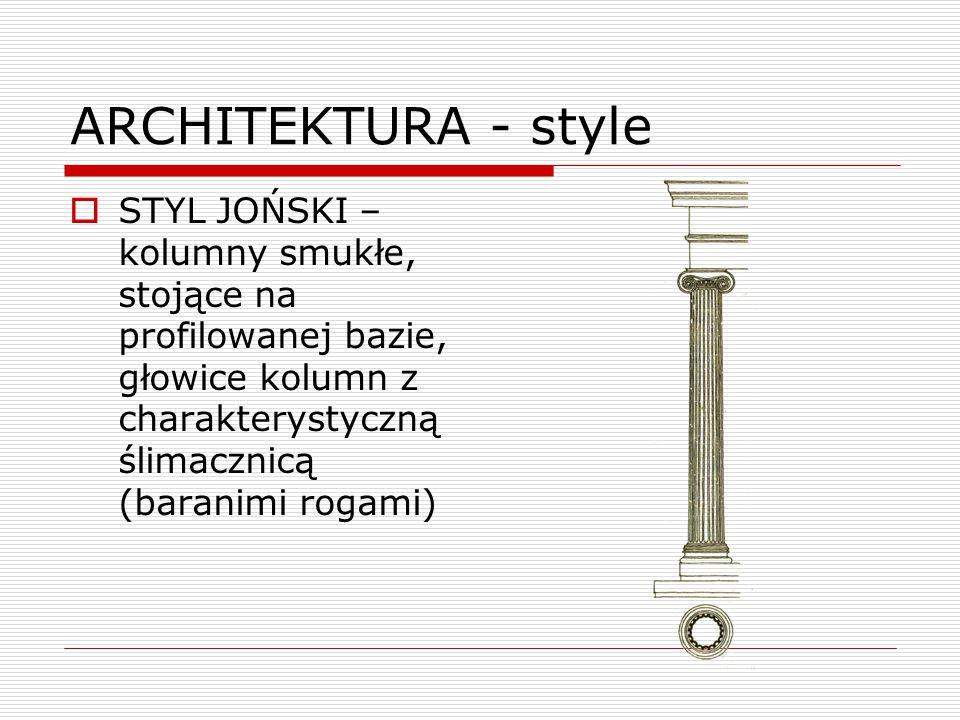 ARCHITEKTURA - style  STYL JOŃSKI – kolumny smukłe, stojące na profilowanej bazie, głowice kolumn z charakterystyczną ślimacznicą (baranimi rogami)