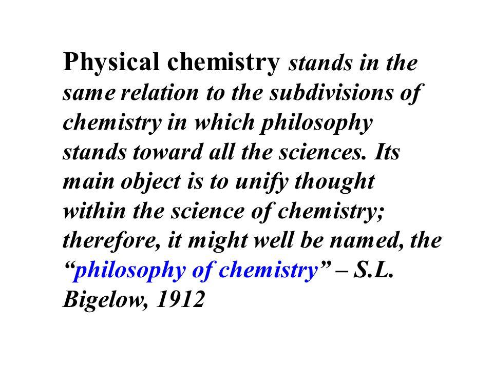 Chemia fizyczna pozostaje w takim samym stosunku do działów chemii jak filozofia w stosunku do wszystkich innych nauk.