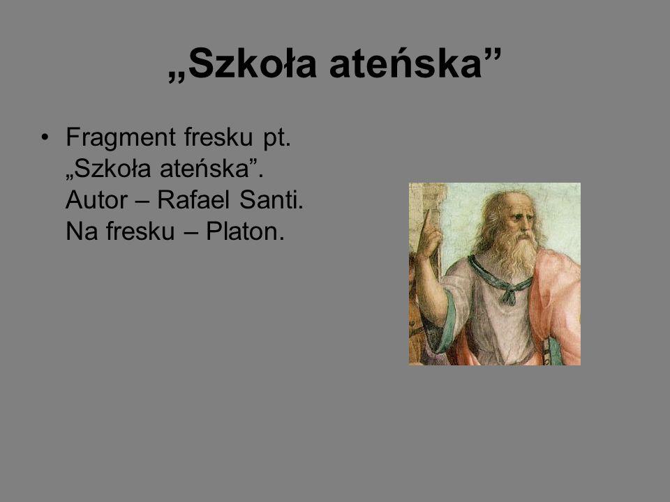 """""""Szkoła ateńska"""" Fragment fresku pt. """"Szkoła ateńska"""". Autor – Rafael Santi. Na fresku – Platon."""