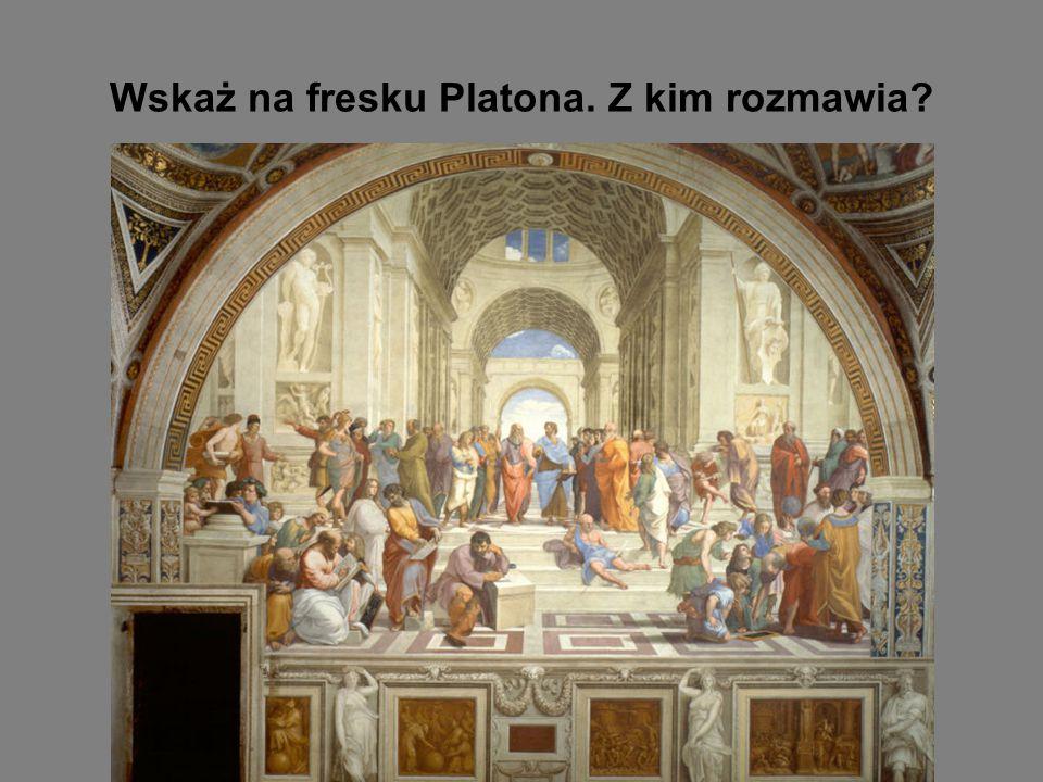 Wskaż na fresku Platona. Z kim rozmawia?