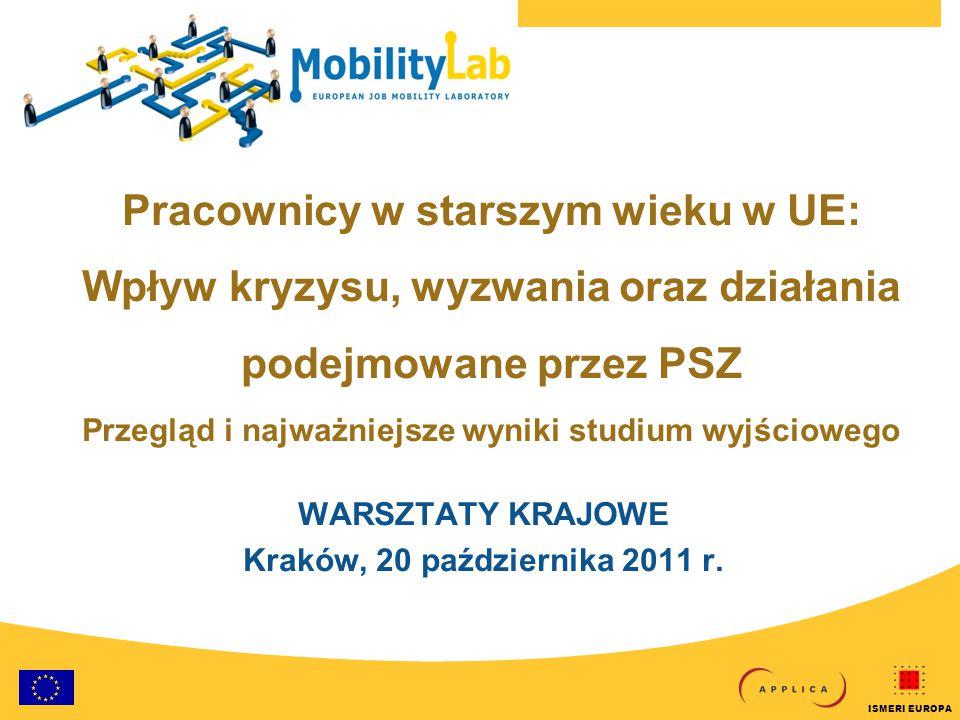 European Job Mobility Laboratory 2 20-Oct-2011 National Workshop - Krakow ISMERI EUROPA Obecna sytuacja Europejskie rynki pracy charakteryzują się niskim poziomem zatrudnienia starszych pracowników (55-64).
