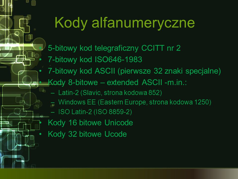 Kody alfanumeryczne 5-bitowy kod telegraficzny CCITT nr 2 7-bitowy kod ISO646-1983 7-bitowy kod ASCII (pierwsze 32 znaki specjalne) Kody 8-bitowe – ex