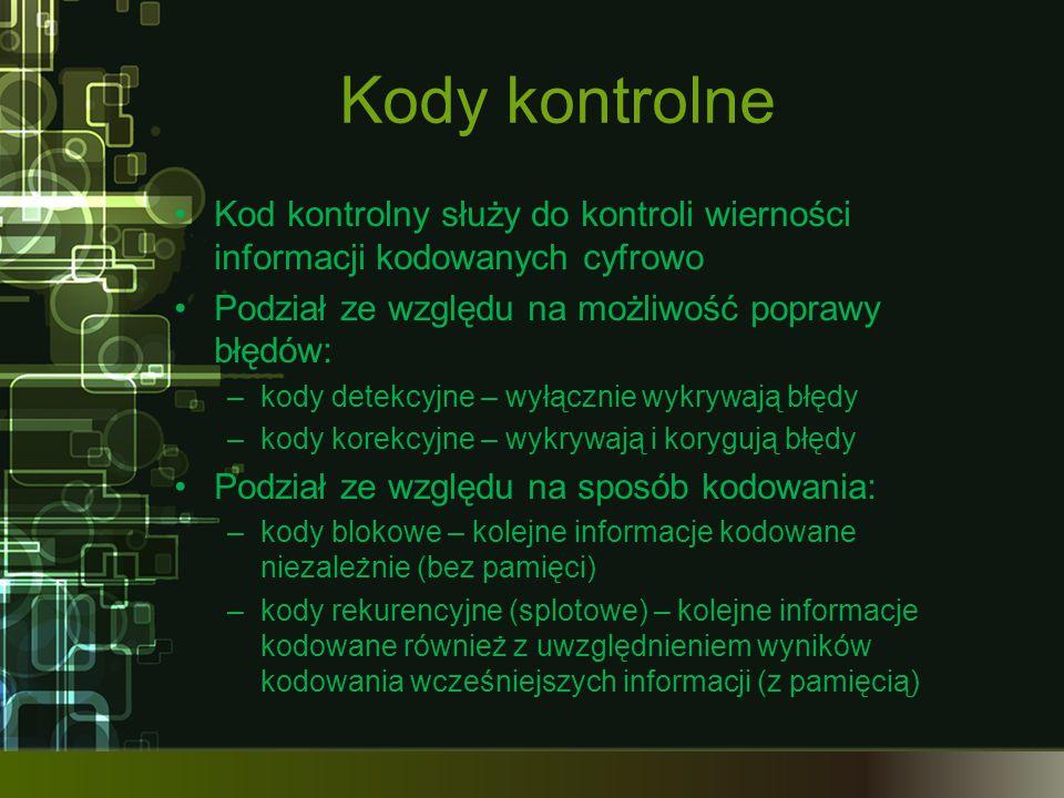 Kody kontrolne Kod kontrolny służy do kontroli wierności informacji kodowanych cyfrowo Podział ze względu na możliwość poprawy błędów: –kody detekcyjn