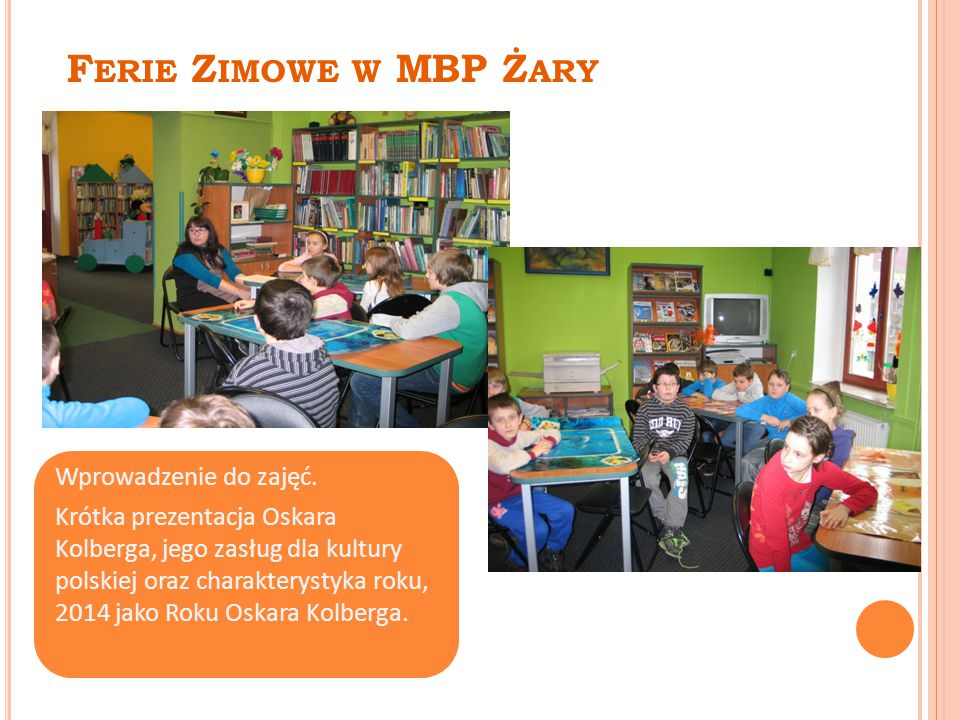 F ERIE Z IMOWE W MBP Ż ARY Wprowadzenie do zajęć.