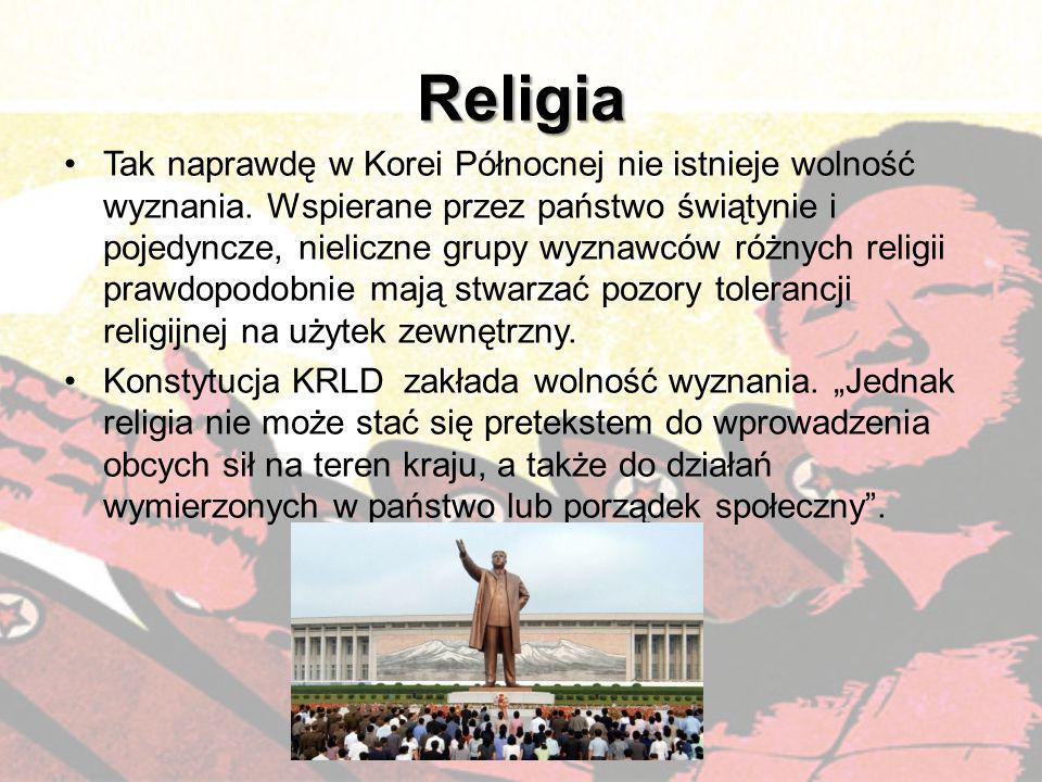 Religia Tak naprawdę w Korei Północnej nie istnieje wolność wyznania. Wspierane przez państwo świątynie i pojedyncze, nieliczne grupy wyznawców różnyc