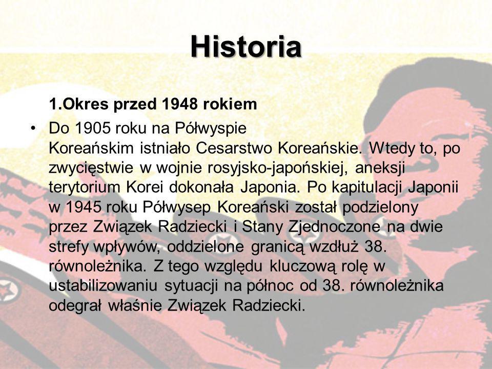 Historia 1.Okres przed 1948 rokiem Do 1905 roku na Półwyspie Koreańskim istniało Cesarstwo Koreańskie. Wtedy to, po zwycięstwie w wojnie rosyjsko-japo