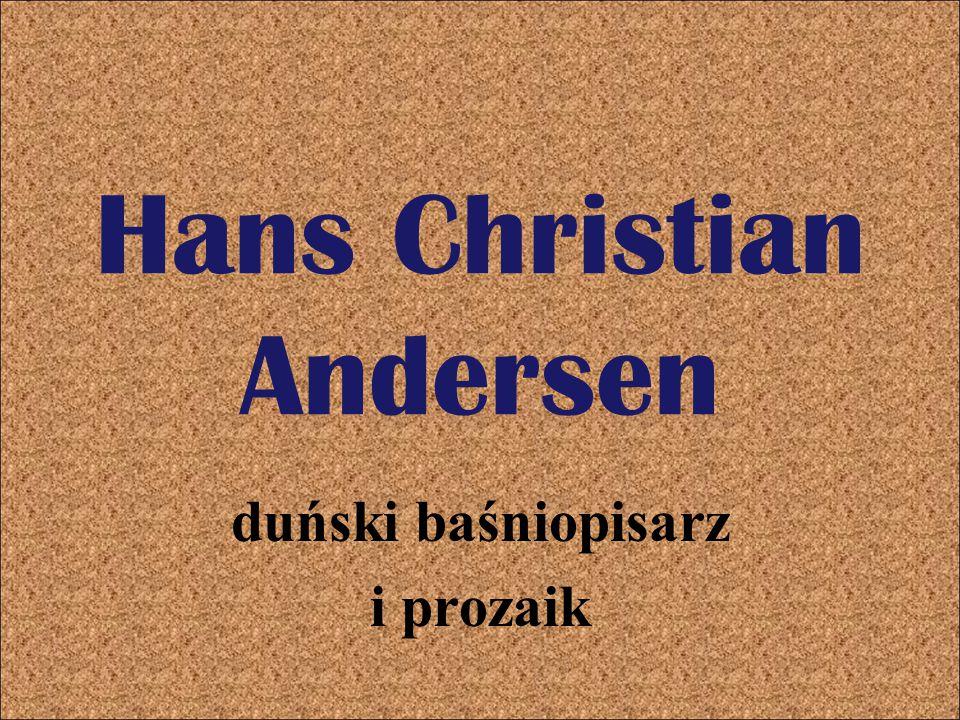 Hans Christian Andersen duński baśniopisarz i prozaik