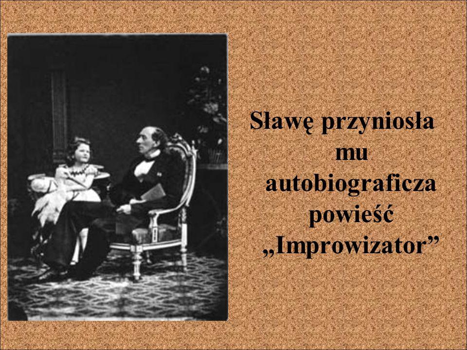 """Sławę przyniosła mu autobiograficza powieść """"Improwizator"""""""