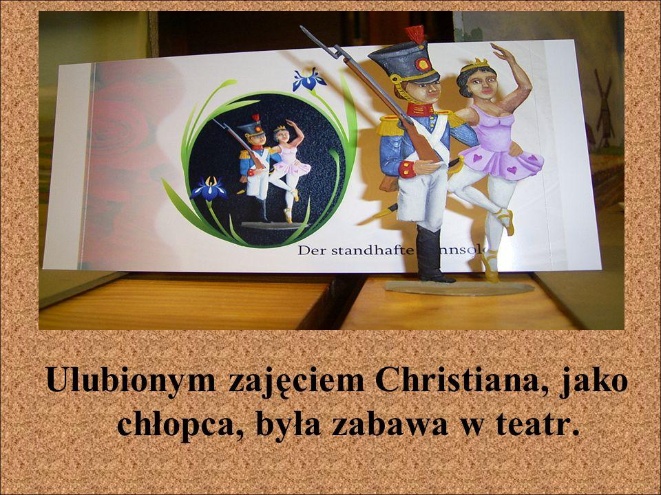 Ulubionym zajęciem Christiana, jako chłopca, była zabawa w teatr.