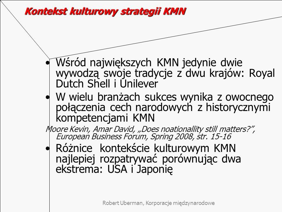Robert Uberman, Korporacje międzynarodowe Kontekst kulturowy strategii KMN Wśród największych KMN jedynie dwie wywodzą swoje tradycje z dwu krajów: Ro
