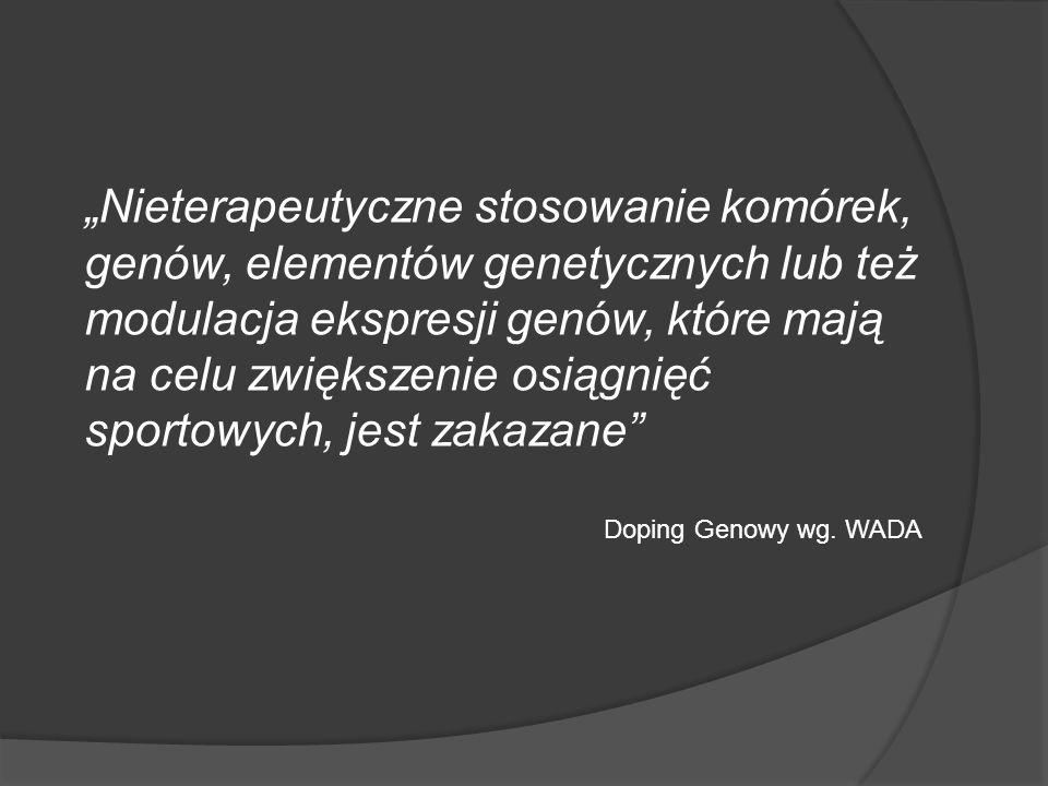 """""""Nieterapeutyczne stosowanie komórek, genów, elementów genetycznych lub też modulacja ekspresji genów, które mają na celu zwiększenie osiągnięć sporto"""